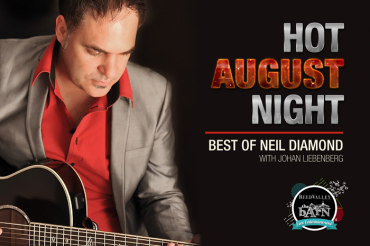 Hot August Night, Best of Neil Diamond at The Barn@ReedValley – Friday, 11 August