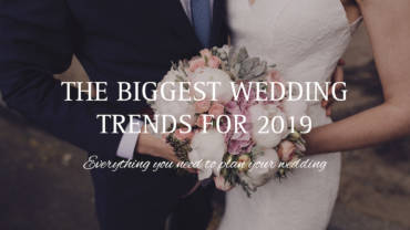 The biggest wedding trends for 2019